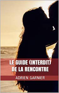 Le Guide (Interdit) de la Rencontre